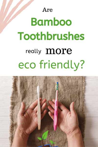 How eco-friendly are Bamboo Toothbrushes?