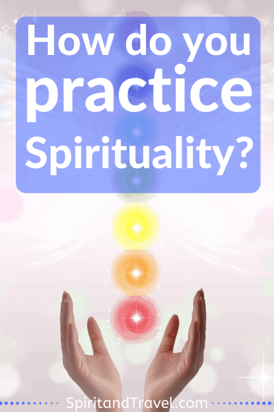 How do you practice Spirituality
