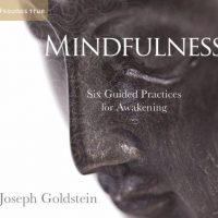 MINDFULNESS Six Guided Practices for Awakening