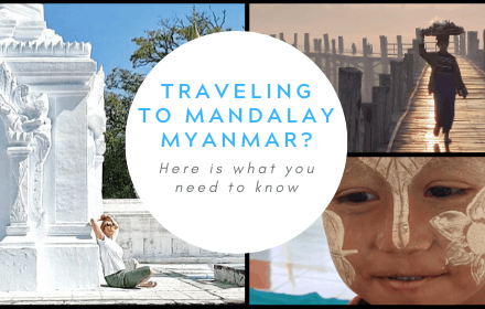 Traveling to Mandalay Myanmar? Here is what you need to know thumbnail